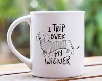 Dachshund Mug, Dachshund Gift, I Trip Over My Wiener, Dog Mug, Dog Gifts, Dachshund Lover Gift, Dog Mom Gift, Dog Dad Gift, Dachshund, 11 oz