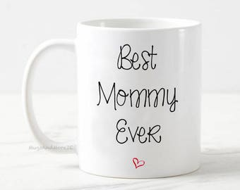 Best Mommy mug, best mommy mug, mothers day mug, mothers day mug, gift for mom, best mom coffee mug, best mommy mug, mom coffee mug