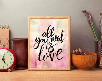 All you need is love,Wall Art, Art Decor, Digital print, Instant Download, Love Art, Valentine's Day