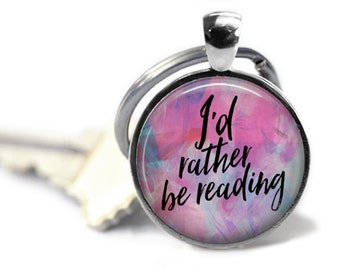 Book Keychain - Reader Gift - I'd Rather Be Reading - Teacher Gift - Librarian Gift - Book Lover Gift - Book Gift - Bibliophile Gift - Book