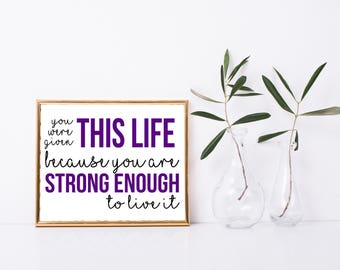Strength Printable, Strength Art Print, 8x10, Strong Enough to Live It Print, Survivor gift, Digital Home Decor, Hard Times Printable Art