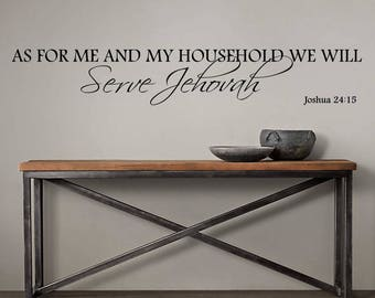 As for me and my household we will Serve Jehovah Joshua 24:15 Vinyl Wall Art ~ CHRISTIAN013