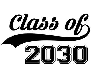 Class of 2030 svg, back to school svg, svg files for cricut, silhouette, svg, instant download, school svg