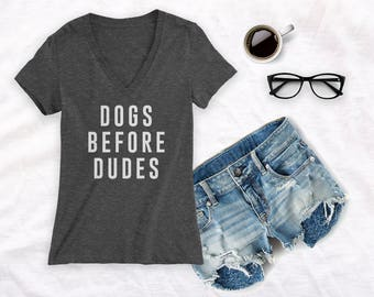 Dogs before dudes shirt, dog mom shirt, dog lover shirt, dog lover gift, dog mom, dog mama