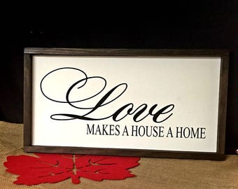 Rustic Elegance, House A Home Sign, Love Sign, Love Makes A House, Framed Sign,  Home Sign, Our First Home, Farmhouse Decor,