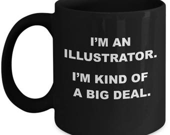 BIG DEAL ILLUSTRATOR Mug - Gifts for Illustrators, Funny Illustrator Mug, Illustrator Gift, Illustrator Xmas Gift, Illustrator Coffee Mug