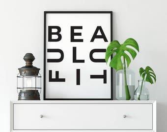 Beautiful, Typography Print, Art Print, Printable Quote, Wall Art, Contemporary, Minimalist, Wall Decor, Digital Download.