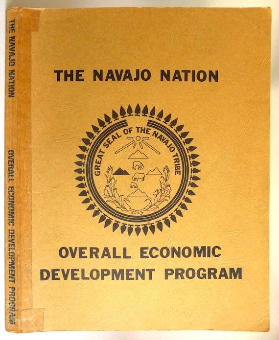 The Navajo Nation Overall Economic Development Program 1974 The Office of Program Development, The Navajo Tribe - Native American
