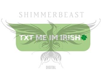 St. Patrick's Day SVG | Txt Me Im Irish svg | st pattys day svg | st paddys day svg | st patricks day svg | st patricks svg | shamrock svg