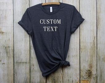 Custom shirt, custom shirts for women, Custom text shirts, Custom print,