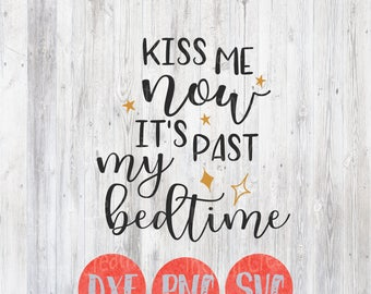New Years Svg, Kiss me Now It's Past my Bedtime, Kids Overlay, Quotes, DIY, Silhouette Cricut, Digital Fun cut Files, Holiday Vector