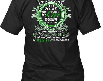 I Was Handed My First Grandchild T Shirt, I Thought The Best Of Part My Life T Shirt