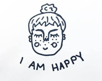 I Am Happy print (original design)