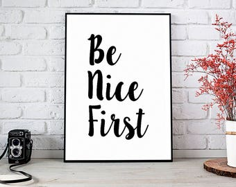Be Nice First, Motivational,Decor,Wall Decor,Office,Trending,Art Prints,Instant Download,Printable Art,Wall Art,Digital Prints