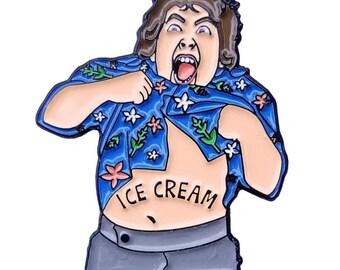 Chunk Soft Enamel Pin Toogumshoe Goonies Never Say Die Ice Cream