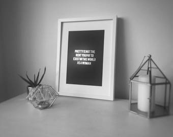Pretty Is Not The Rent You Pay To Exsist In This World As A Woman Foil Print