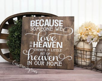Because someone we love is in Heaven theres a little bit of Heaven in our home, because someone we love is in Heaven, rustic sign, wood sign