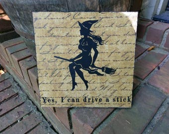 Yes, I can drive a stick Halloween Witch Cutout