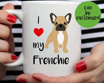French Bulldog Mug   Frenchie Mug   Cute Mug   Frenchie Gift   Dog Mug   Frenchie Mom   Frenchie Mum   Frenchie Dad   I Love My Frenchie Mug