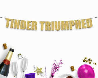 TINDER TRIUMPHED - Funny Party Banner for Tinder, Online Dating Engagement Party or Wedding
