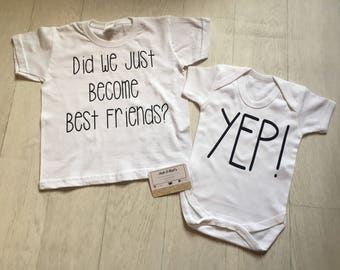 Siblings Matching t-shirt and Baby grow, Did we just become best friends? yeah! big brother, little brother, big sister, unisex kids, White
