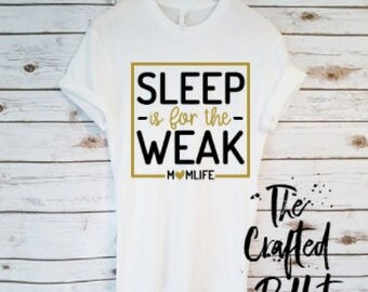 Sleep Is For the Weak Shirt / Tired As A Mother Shirt / Wife Shirt / Mom Shirt  / Mom life Shirt / Gifts for Mom / Tired Mom Shirt / New Mom