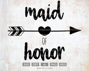 Maid of Honor Wedding svg, Vector/Cut File, Silhouette, Cricut, PNG, JPEG, Clip Art, Stock Photo, Download, Arrow, Wedding svg, Bridesmaid