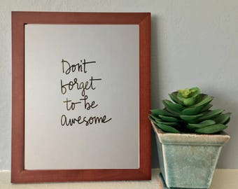"Real Foil - ""Don't Forget To Be Awesome"" Print, Gold Print, Motivational Quote, Gallery Wall Art, Real Gold Foil"