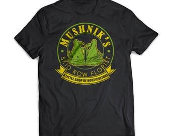 Mushniks   Little Shop Of Horrors    Gift   Shirt   T-Shirt   Little Shop Of Horrors  