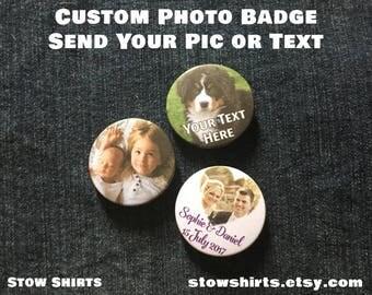 "CUSTOM Photo Badge 58mm (2 1/4""), 38mm (1 1/2""), 25mm (1"") pin button badge, fridge magnet or mirror"