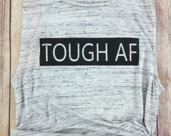 Tough AF, Yoga Tank, Yoga Tshirt, Yoga Shirt, Yoga Tank Top, Yoga Clothes, Gym Shirt, Workout Shirt, Funny Gym Shirt, Funny Tshirt