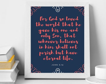 John 3:16 Instant Digital Download Print ~ Printable Wall Art, Scripture, inspirational, bible verse, digital download (8x10)