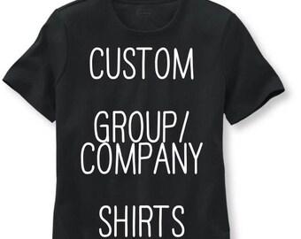 Custom Group/Comapny Shirts