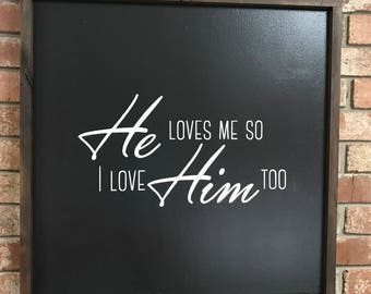 He Loves Me  Sign