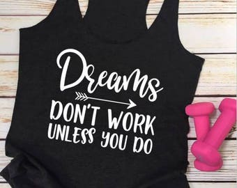 Dreams Don't Work Unless You Do Tank