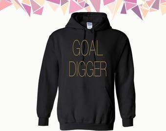 Goal Digger Hooded Sweatshirt Goal Digger Hooded Sweatshirt Goal Digger Sweatshirt Goal Digger Hoodie Sweatshirt Sweater Hooded Sweatshirt