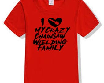 Chainsaw Family Crazy Valentine's Day True Love T Shirt Clothes Many Sizes Colors Custom Horror Halloween Merch Massacre