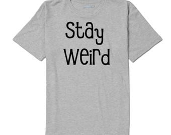 Stay Weird Funny Unique Unisex T Shirt Many Sizes Colors Custom Horror Halloween Merch Massacre