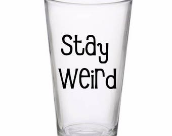 Stay Weird Funny Unique Drinking Horror Pint Wine Glass Tumbler Alcohol Drink Cup Barware Halloween Scary