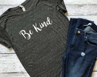 Be Kind T-Shirt / Be Kind Shirt / Graphic Tees / Graphic T-Shirts / Funny Shirts / Gifts For Her / Positivity T-Shirts / Be Kind / T-Shirts
