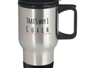 That's Why I Coach/I Really Don't Like Children/Funny Mug