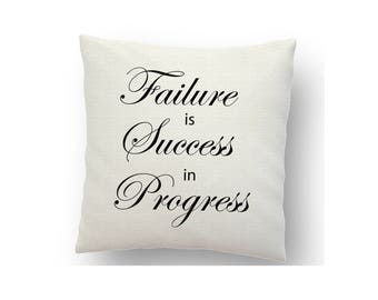 Failure is success in progress -  inspirational cushion cover, printed using sublimation ink and a heat press