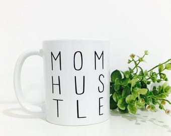 Mom Hustle Coffee Mug-Gift for Mom-Funny Gift for Mom-Coffee Mug-Christmas Gift for Mom- Stocking Stuffer