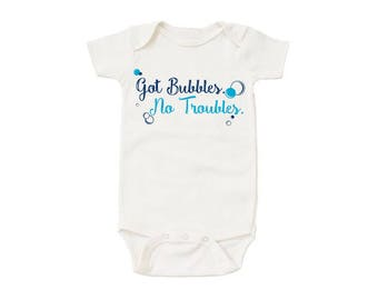 Got Bubbles No Troubles Organic Onesie