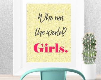 Who run the world? Girls. Printable