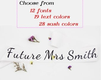 Custom Future Mrs. Sash - bachelorette party sash - Hens Night - Personalized Future Mrs Sash - Bridal Shower Sash - Bride Gift