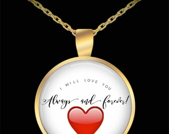"""Gift for Girlfriend Boyfriend Husband Wife! - """"I Will Love You Always and Forever!"""" Gold-Plated Round Pendant Necklace with 22-Inch Chain"""