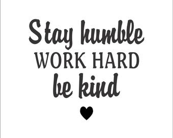Stay humble work hard be kind decal, cute stickers and sayings, motivational decals