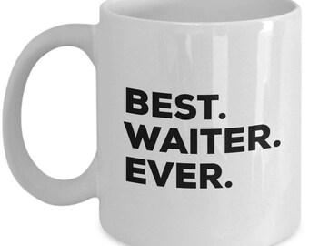 Best Waiter Ever, Waiter Coffee Mug, Waiter Gifts , Waiter Mugs , Gift For Waiter , Birthday Anniversary Gift, Christmas Present