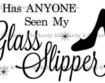 Has Anyone Seen My Glass Slipper?